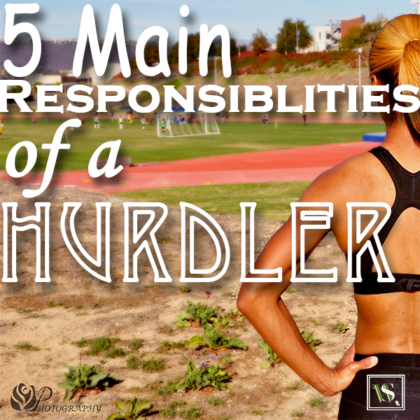 5 Main responsibilities of a hurdler